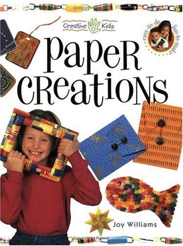 Paper Creations (Creative Kids): Williams, Joy, McGraw,