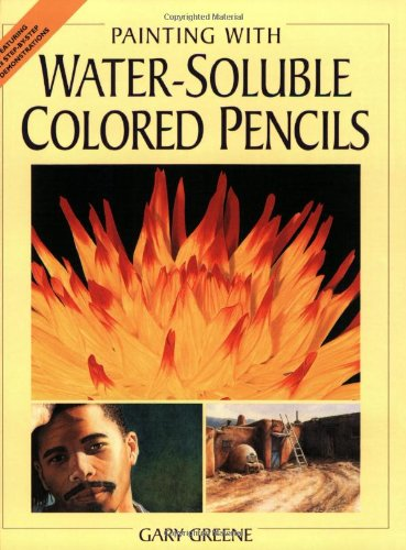 9781581802955: Painting With Water-Soluble Colored Pencils