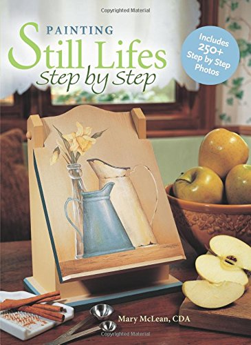 9781581802993: Painting Still Lifes Step by Step