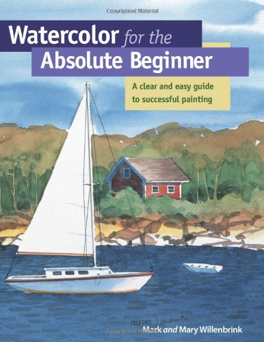 9781581803419: Watercolor for the Absolute Beginner: A Clear and Easy Guide to Successful Painting