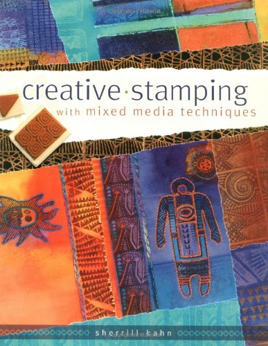 Creative Stamping with Mixed Media Techniques: Sherrill Kahn