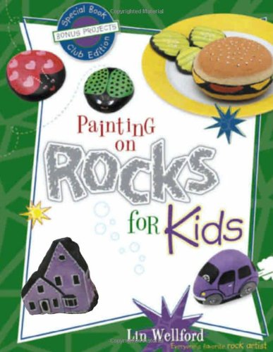 9781581803914: Painting on Rocks for Kids, Special Book, Club Edition with Bonus Projects