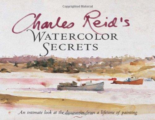 9781581804232: Charles Reid's Watercolor Secrets