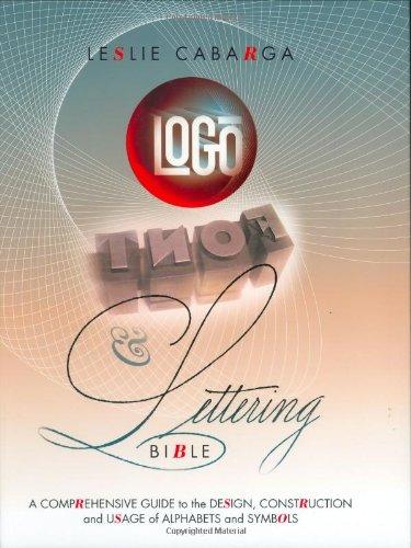 Logo, Font & Lettering Bible (1581804369) by Leslie Cabarga
