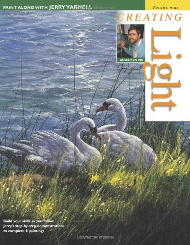 9781581804416: Creating Light (Paint Along With Jerry Yarnell, Vol. 9)