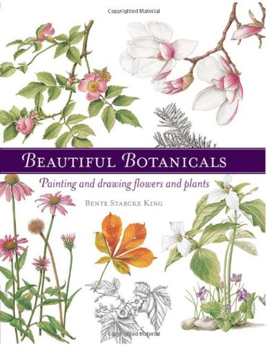 Beautiful Botanicals: King, Bente Starcke