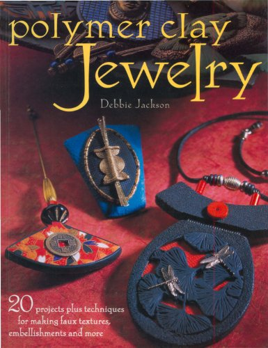 Polymer Clay Jewelry 9781581805130 Create stunning jewelry with imaginative ideas! In Polymer Clay Jewelry, Debbie Jackson shows you how to create 20 gorgeous projects wit