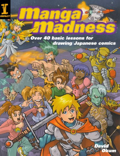 Manga Madness: Over 40 Basic Lessons for Drawing Japanese Characters: Okum, David
