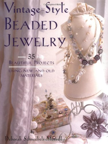 9781581805475: Vintage-Style Beaded Jewelry: 35 Beautiful Projects Using New and Old Materials