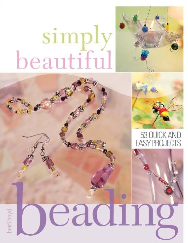 9781581805635: Simply Beautiful Beading
