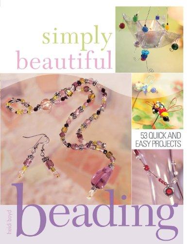 9781581805635: Simply Beautiful Beading
