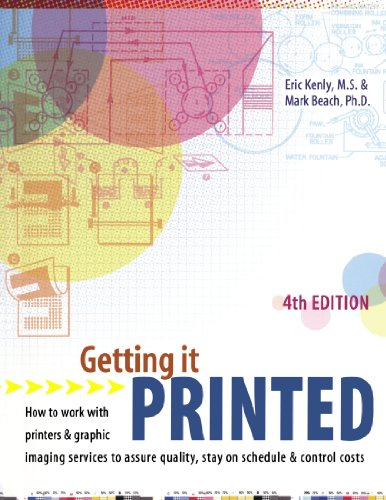 Getting It Printed: How to Work With: Kenly, Eric