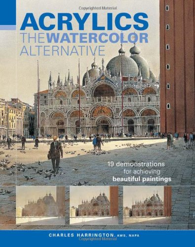 Acrylics - The Watercolor Alternative: Harrington, Charles