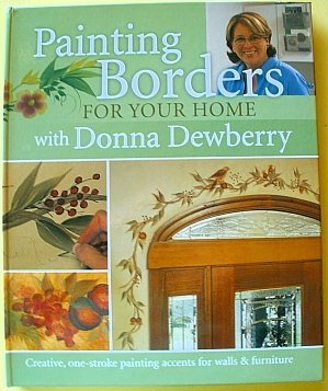 Painting Borders For Your Home with Donna Dewberry (9781581805994) by Donna S. Dewberry