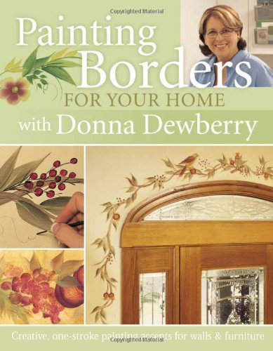 9781581806007: Painting Borders For Your Home With Donna Dewberry