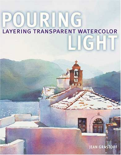 Pouring Light: Layering Transparent Watercolor