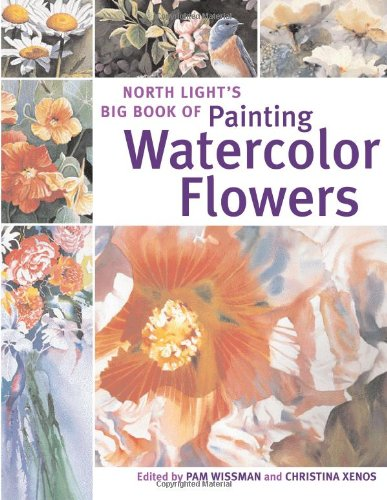 9781581806250: North Light's Big Book of Painting Watercolor Flowers