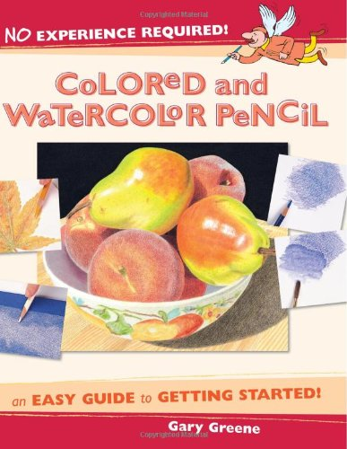 No Experience Required - Colored & Watercolor Pencil (9781581806267) by Gary Greene