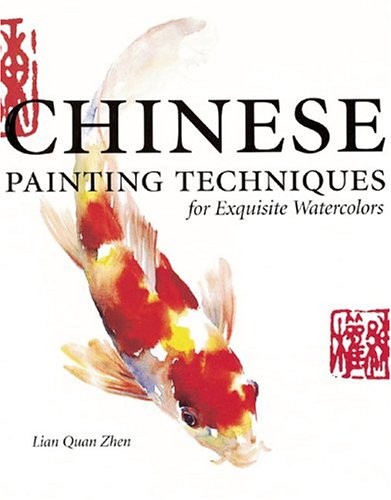 9781581806373: Chinese Painting Techniques for Exquisite Watercolors