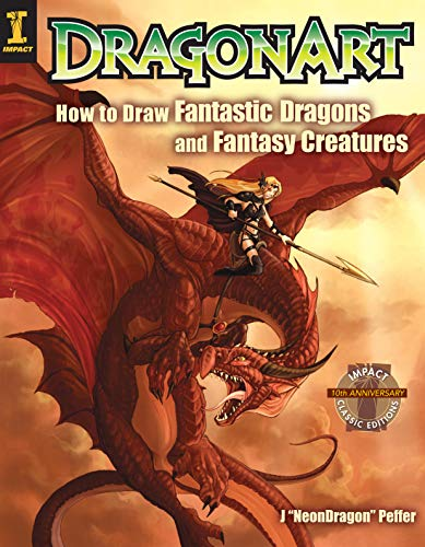 9781581806571: Dragonart: How to Draw Fantastic Dragons and Fantasy Creatures