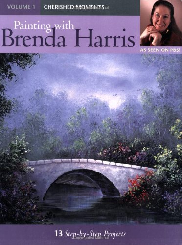 9781581806595: Painting With Brenda Harris: Cherised Moments