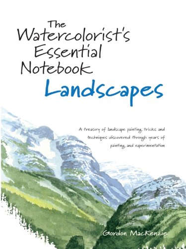 The Watercolorist's Essential Notebook - Landscapes (9781581806601) by MacKenzie, Gordon
