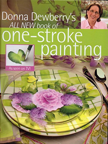 9781581807059: Donna Dewberry's All New Book of One-Stroke Painting