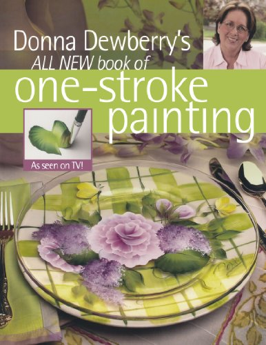 9781581807066: Donna Dewberry's All New Book of One-Stroke Painting