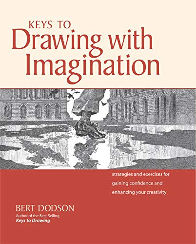 9781581807578: Keys to Drawing With Imagination: Strategies and Exercises for Gaining Confidence and Enhancing Your Creativity