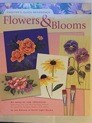 Painters Quick Reference: Flowers & Blooms (1581807600) by Editors of North Light Books