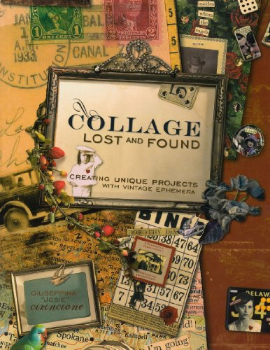 9781581807875: Collage Lost and Found: Creating Unique Projects With Vintage Ephemera