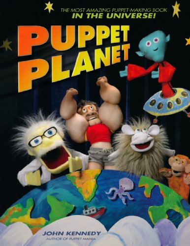 9781581807943: Puppet Planet: The Most Amazing Puppet-Making Book in the Universe