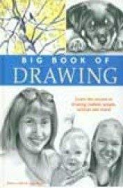 9781581807974: Big Book of Drawing: Sketching and Drawing, Draw Real Animals, Secrets to Drawing Realistic Faces, Fast Sketching Techniques
