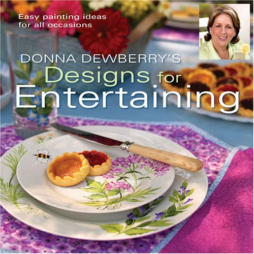 9781581807998: Donna Dewberry's Designs for Entertaining