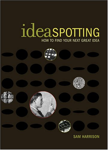 9781581808001: Ideaspotting: How to Find Your Next Great Idea