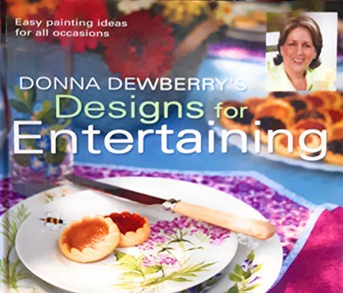 9781581808025: Donna Dewberry's Designs for Entertaining