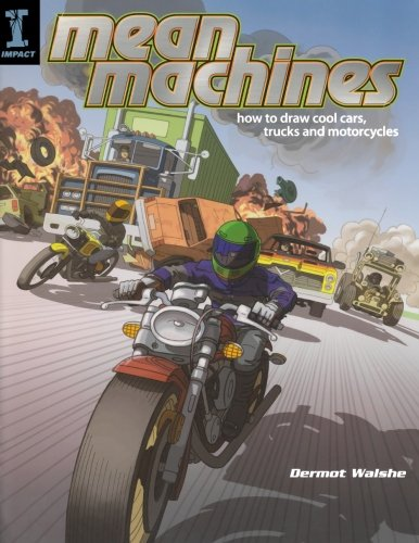 9781581808285: Mean Machines: How To Draw Cool Cars, Trucks & Motorcycles