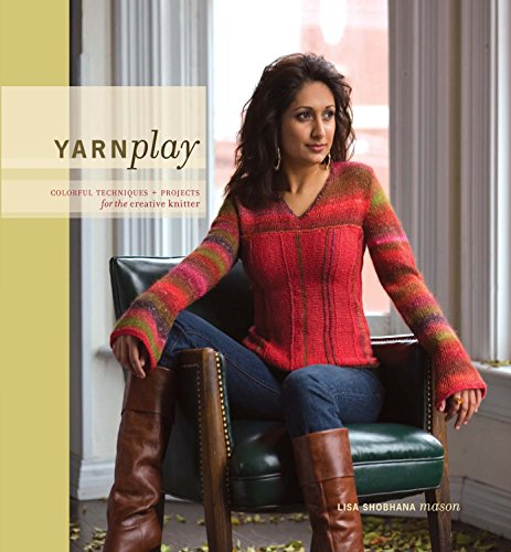 9781581808414: YarnPlay: Colorful Techniques and Projects for the Creative Knitter