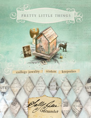 9781581808421: Pretty Little Things: Collage Jewelry, Trinkets and Keepsakes