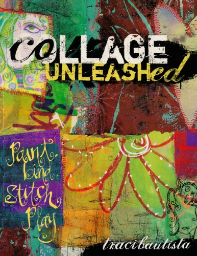 9781581808452: Collage Unleashed: Paint, Bind, Stitch, Play