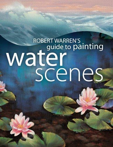 9781581808513: Robert Warren's Guide to Painting Water Scenes
