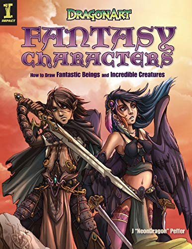 "DragonArt Fantasy Characters: How to Draw Fantastic: J ""Neondragon"" Peffer"