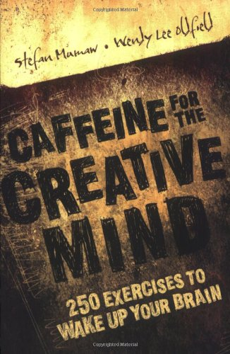 9781581808674: Caffeine for the Creative Mind: 250 Exercises to Wake Up Your Brain