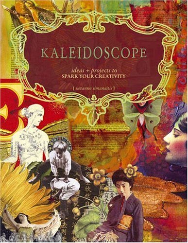 9781581808797: Kaleidoscope: Ideas and Projects to Spark Your Creativity
