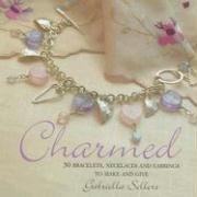 9781581808971: Charmed: 50 Bracelets, Necklaces and Earrings to Make and Give