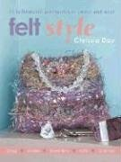 9781581808995: Felt Style: 35 Fashionable Accessories to Create and Wear