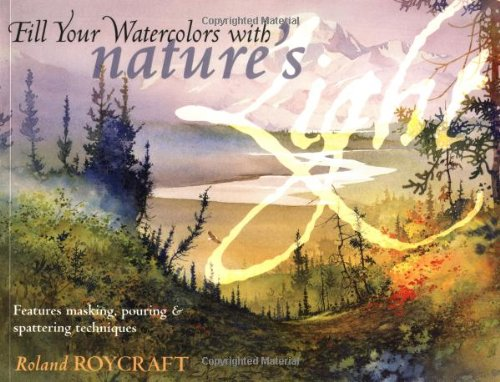 9781581809046: Fill Your Watercolors with Nature's Light