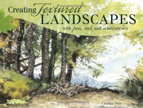 9781581809275: Creating Textured Landscapes With Pen, Ink & Watercolor