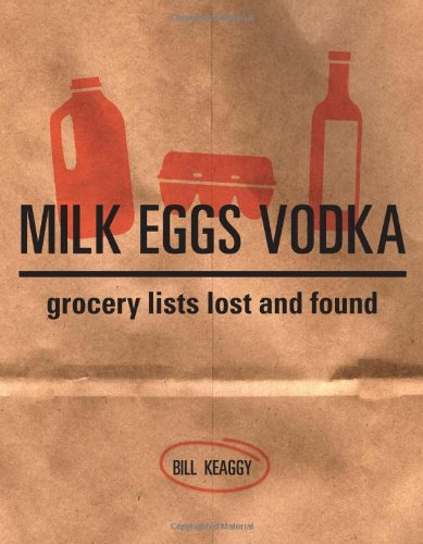 9781581809411: Milk Eggs Vodka: Grocery Lists Lost and Found