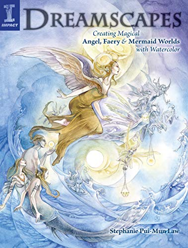 9781581809640: Dreamscapes: Creating Magical Angel Faery and Mermaid Worlds with Watercolor